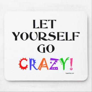 Go Crazy Mouse Pads