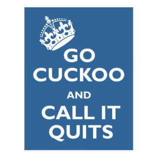 Go Cuckoo and Call it Quits Postcard
