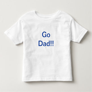 Go Dad race Shirts