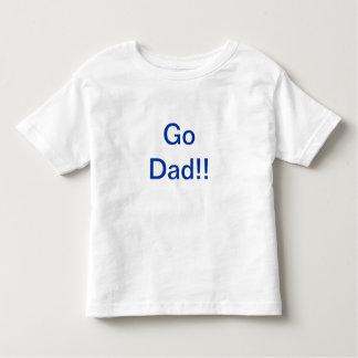 Go Dad race Toddler T-Shirt