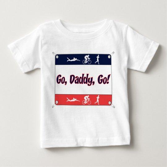 Go Daddy Go - Triathlon Baby T-Shirt
