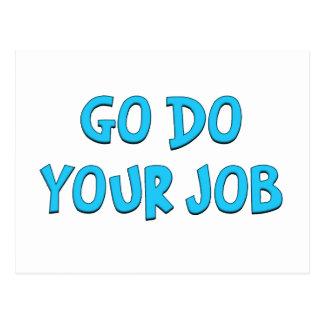 Go do your job Standard Postcards