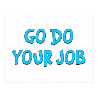 Go do your job Standard Postcard