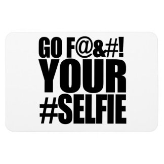 GO F YOUR SELFIE! RECTANGULAR MAGNET