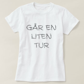 go for a walk, in Norwegian white T-Shirt