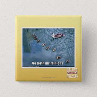 Go forth my minions 15 cm square badge