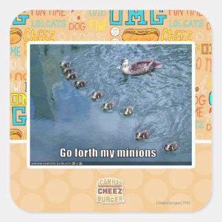 Go forth my minions square sticker