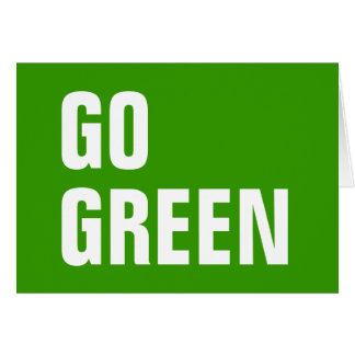 GO GREEN QUOTE GREETING CARD