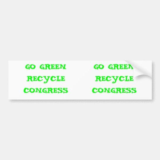 GO GREEN RECYCLE CONGRESS: 2 for 1 Bumper Sticker