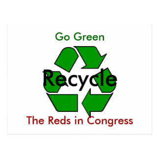 Go Green - Recycle the Reds in Congress Postcard