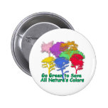 Go Green to Save All Nature's Colours Button