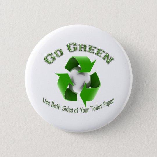Go Green-Use both sides..... 6 Cm Round Badge