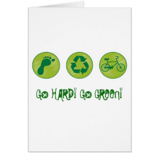Go HARD, GO GREEN Greeting Card
