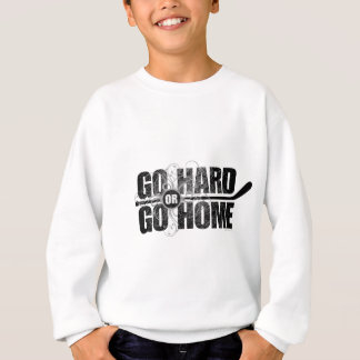 Go Hard or Go Home (Hockey) Sweatshirt