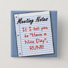 Go have a nice day somewhere else 15 cm square badge