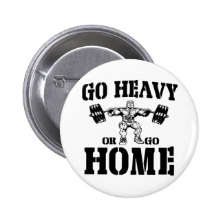 Go Heavy Or Go Home Weightlifting 6 Cm Round Badge