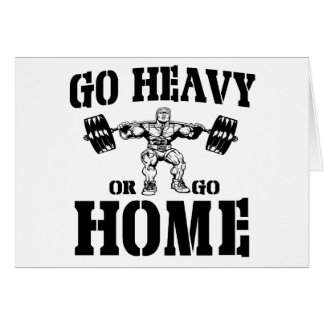 Go Heavy Or Go Home Weightlifting Card