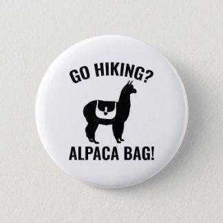 Go Hiking? Alpaca Bag! 6 Cm Round Badge
