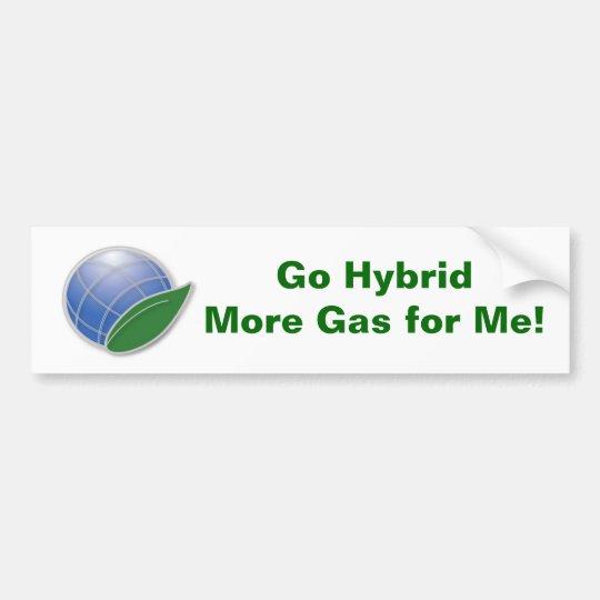 Go Hybrid  More Gas for Me! Bumper Sticker