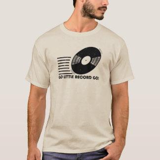 Go Little Record Go! T-Shirt