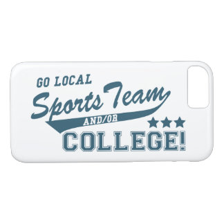Go Local Sports Team and or College iPhone 7 Case