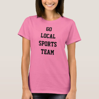 GO LOCAL SPORTS TEAM T-Shirt