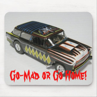 Go-Mad or Go Home! Mousepad