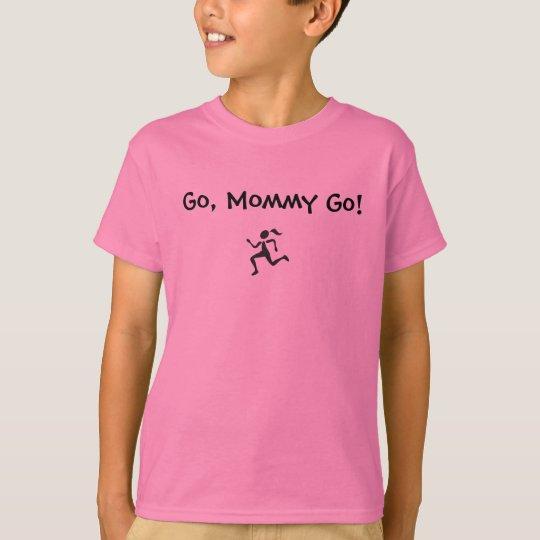 Go, Mummy Go! T-Shirt
