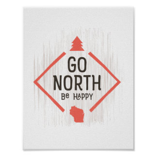 Go North Be Happy (Wisconsin) poster - brown