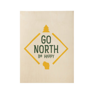 Go North Be Happy (Wisconsin) wood poster - green