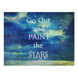 Go Out and paint the Stars Vincent van Gogh quote Postcard