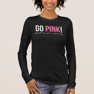 Go Pink! Long Sleeve T-Shirt