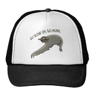 Go Slow Or Go Home - Funny Sloth Drawing Cap