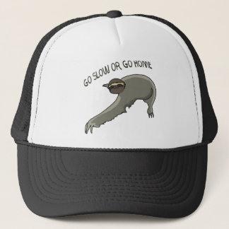 Go Slow Or Go Home - Funny Sloth Drawing Trucker Hat