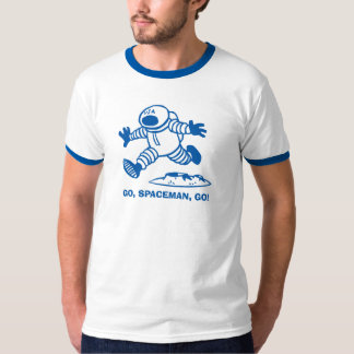Go, Spaceman, Go! T-Shirt