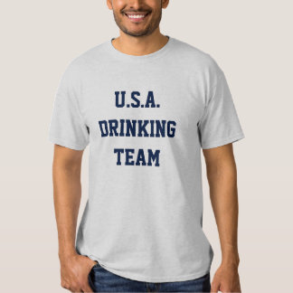 GO TEAM USA! DRINK, DRINK, DRINK!! TSHIRT