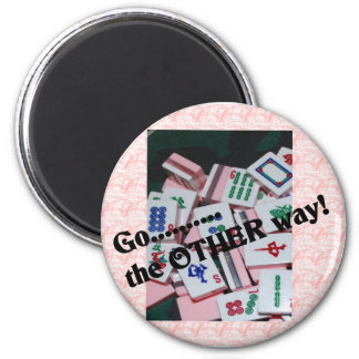 """""""Go the other way""""  mah jongg stuff 6 Cm Round Magnet"""