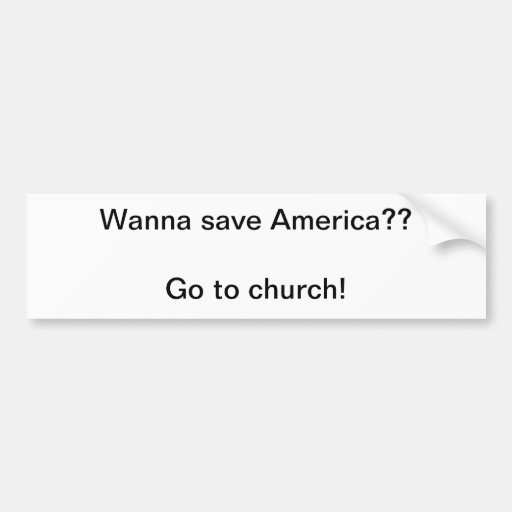 go to church bumper sticker