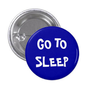 Go to sleep 3 cm round badge