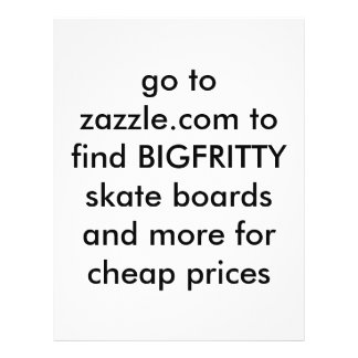 go to zazzle com to find BIGFRITTY skate boards Personalized Flyer