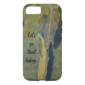 Go Trout Fishing iPhone 7 cases Rainbow Trout Fish