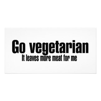 Go Vegetarian More Meat For Me Photo Greeting Card