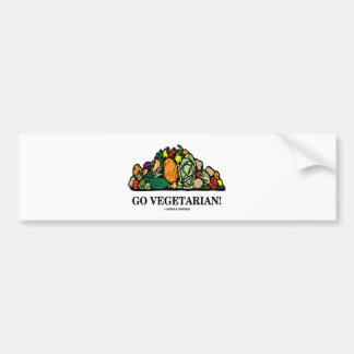 Go Vegetarian Vegetarian Humor Bumper Stickers