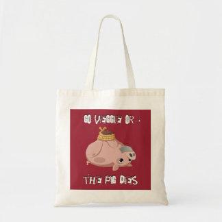 Go veggie or the pig dies tote bags