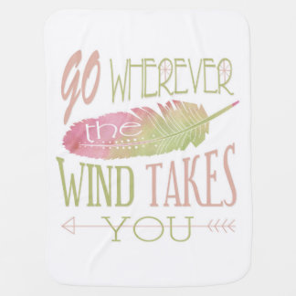 Go Wherever the Wind Takes You Baby Blanket