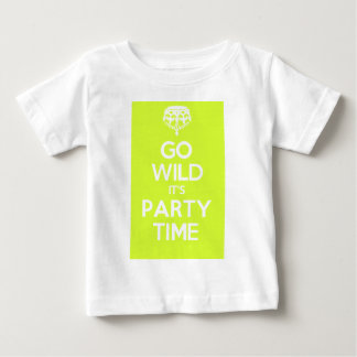 go wild its party time baby T-Shirt