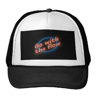 Go with the flow. cap
