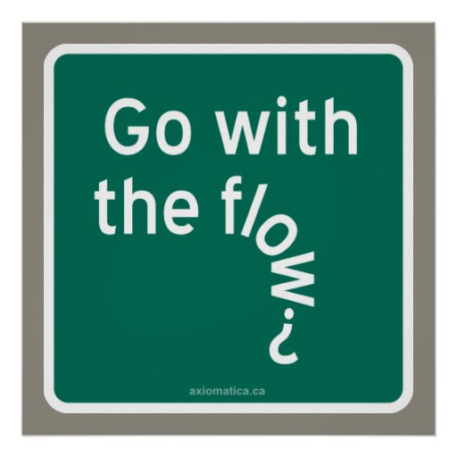 Go with the flow? print