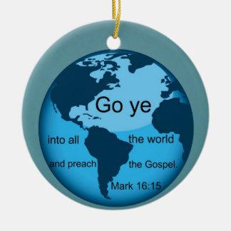 Go Ye...Mark 16:15 Christmas Ornament