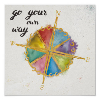 Go Your Own Way Quote With Colored Compass Poster